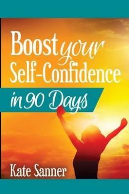 Boost Your Self-Confidence in 90 Days