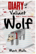 Diary of a Valiant Wolf