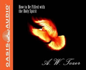 How to Be Filled with the Holy Spirit [Audio]