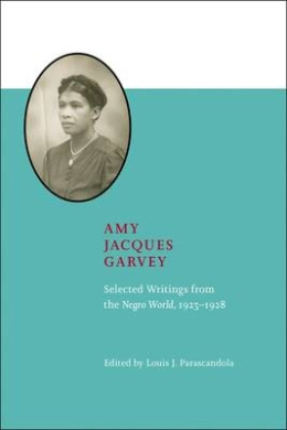 Amy Jacques Garvey: Selected Writings from the Negro World, 1923-1928