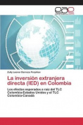 La Inversion Extranjera Directa (Ied) En Colombia [Spanish]