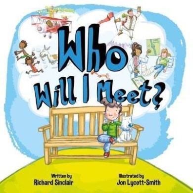 Who Will I Meet? (When I Grow Up) [Board book]