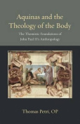 Aquinas and the Theology of the Body