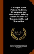 Catalogue of the Pamphlets, Books, Newspapers, and Manuscripts Relating to the Civil War, the Commonwealth, and Restoration