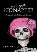 The Gentle Kidnapper