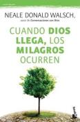 Cuando Dios Llega, Los Milagros Ocurren / When God Steps In, Miracles Happen [Spanish]