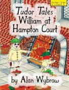 Tudor Tales William at Hampton Court