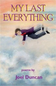 My Last Everything: Poems