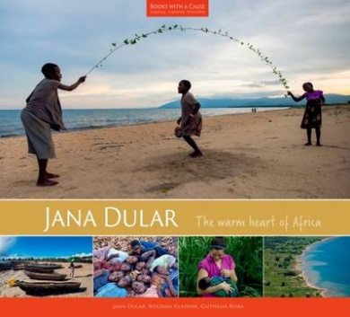 Jana Dular: The Warm Heart of Africa (Books with a Cause)