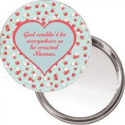"Unique Makeup Button Mirror ""God couldn't be Everywhere so He created Nannas."" Ideal Christmas or Mothers' Day Gift Idea. Delivered in a black organza bag."