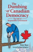The Dumbing of Canadian Democracy,
