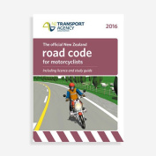 The Official New Zealand Road Code for MotorCyclists 2016