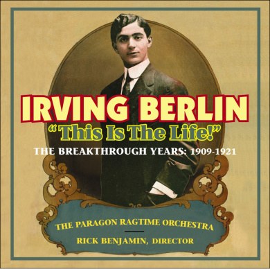 Irving Berlin: This is the Life! *