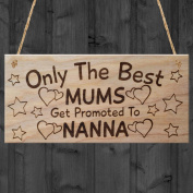 Red Ocean Only The Best Mums Get Promoted To Nanna Plaque Wooden Mothers Day Sign