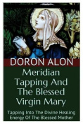 Meridian Tapping and the Blessed Virgin Mary