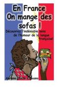 En France on Mange Des Sofas! [FRE]