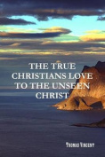 The True Christians Love to the Unseen Christ