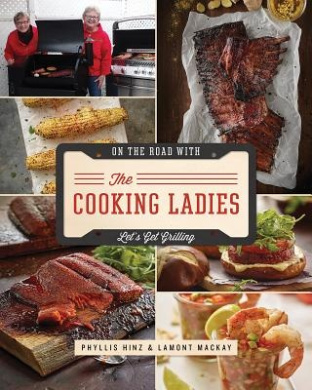 Let's Get Grilling with the Cooking Ladies: A Culinary Journey Across North America