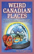 Weird Canadian Places