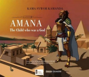 Amana: The Child Who Was a God