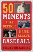 50 Moments That Defined Major League Baseball