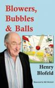 Blowers, Bubbles & Balls