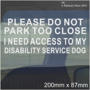 I Need Access to my Disability Service Dog-Please Do Not Park Too Close-Disabled Window Sticker for Car,Van,Truck,Vehicle.Disability,Mobility Self Adhesive Vinyl Sign Handicapped Logo Sign Handicapped Logo