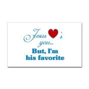 CafePress - Jesus Loves You I'm His Favourite Christian Sticker - Rectangle Bumper Sticker Car Decal
