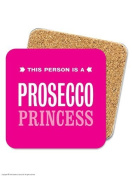 Funny Humour Novelty Pink Prosecco Princess Coaster
