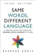 Same Words, Different Language