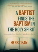 A Baptist Finds the Baptism in the Holy Spirit