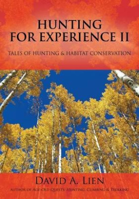 Hunting for Experience II: Tales of Hunting & Habitat Conservation