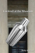 Cocktail at the Museum