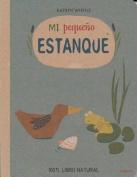 Mi Pequeno Estanque [Board Book] [Spanish]