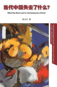 What Has Been Lost in Contemporary China? -Hardcover [CHI]