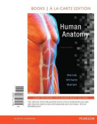Human Anatomy, Books a la Carte Edition