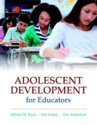 Adolescent Development for Educators with Myeducationlab with Enhanced Pearson Etext, Loose-Leaf Version