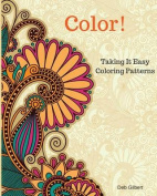Color! Taking It Easy Coloring Patterns