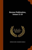 Bureau Publication, Issues 11-19