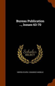 Bureau Publication ..., Issues 63-70