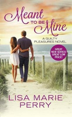 Meant to be Mine (Guilty Pleasures)