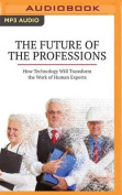 The Future of the Professions [Audio]