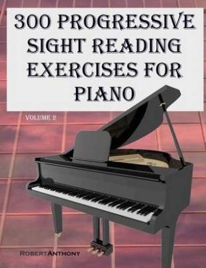 300 Progressive Sight Reading Exercises for Piano Volume Two
