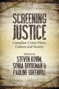 Screening Justice in Canada