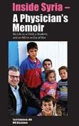 Inside Syria - A Physician's Memoir