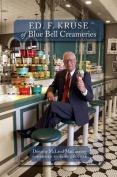 Ed. F. Kruse of Blue Bell Creameries