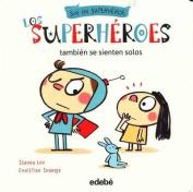 Los Superheroes Tambien Se Sienten Solos [Spanish]