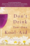 Don't Drink Your Own Kool-Aid