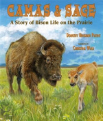 Camas & Sage  : A Story of Bison Life on the Prairie