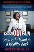 Knockoutpain(r) Secrets to Maintain a Healthy Back